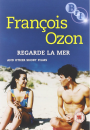 Francois Ozon - Regarde La Mer And Other Shorts