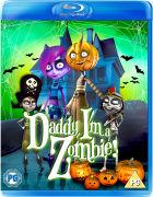 Daddy, Im a Zombie!