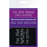 I'm Not Weird I'm Gifted - Card Holder