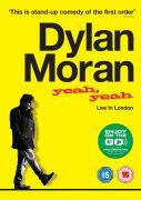 Dylan Moran: Yeah, Yeah -  Live in London