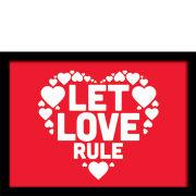 Let Love Rule - Framed 30x40cm Print