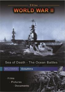 World War II - Sea Of Death; Ocean Battles