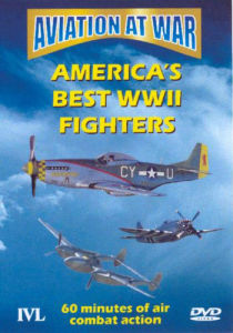 Aviation At War - Americas Best Wwii Fighters