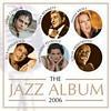 The Jazz Album 2006
