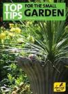Top Tips For The Small Garden
