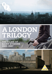 A London Trilogy: The films of St Etienne - 2003-2007