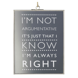 Parlane 'I'm Not Argumentative' Glass Hanging Sign - Clear (20 x 15cm)