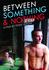 Between Something & Nothing: Image 1