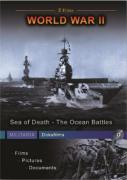 World War II - Sea Of Death; The Ocean Battles