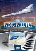 The Wing Will Fly - From The Flying Wing to the Stealth Bomber (Jan Editor's Choice)