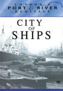 London's Port & River Heritage - City Of Ships