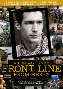 Which Way is the Front Line From Here: The Life and Times of Tim Hetherington