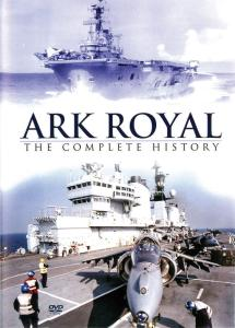 Ark Royal: The Complete History