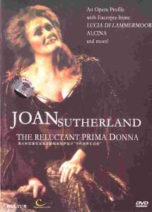 Joan Sutherland - The Reluctant Prima Donna
