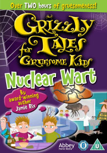 Grizzly Tales For Gruesome Kids: Nuclear Wart