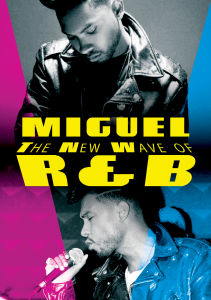 Miguel: The New Wave of R&B