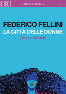 City of Women (La Città Delle Donne / La Cité Des Femmes) (Masters of Cinema)