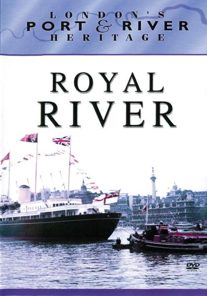 Londons Port & River Heritage - Royal River