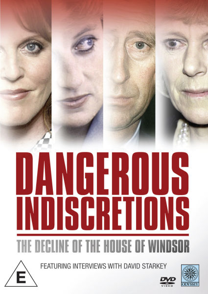 Dangerous Indiscretions: The Downfall of the House of Windsor