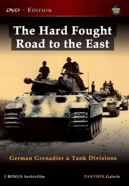 Hard Fought Road To The East-German Grenadier And Tank Divisions
