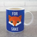 Tasse Renard Humoristique - For Fox Sake