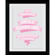 Life Is Beautiful - Collector Print - 30 x 40cm