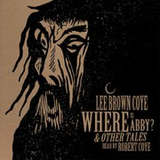 BO Lee Brown Coye: Where is Abby? & Other Tales (2LP) édition Limitée