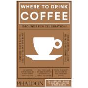 Phaidon Books: Where to Drink Coffee