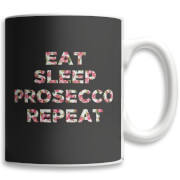 Eat Sleep Prosecco Repeat Tasse