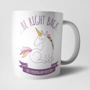 Be Right Back Feeding My Unicorn Mug