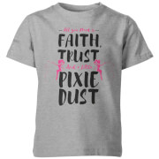 My Little Rascal Faith Trust And A Little Pixie Dust Kid's Grey T-Shirt