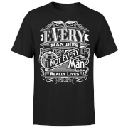 Every Man Dies Not Every Man Really Lives Men's Black T-Shirt