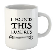 I Found This Humerus Mug