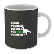 Check Yourself Before You Rex Yourself (white) Mug