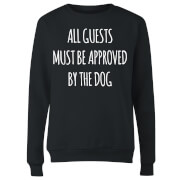 All Guests Must Be Approved By The Dog Women's Sweatshirt - Black