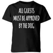 All Guests Must Be Approved By The Dog Kids' T-Shirt - Black