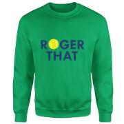 Roger That Sweatshirt - Kelly Green