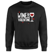 Wine Is My Valentine Sweatshirt - Black