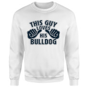 This Guy Loves His Bulldog Pullover - Weiß