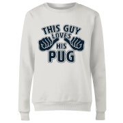 This Guy Loves His Pug Women's Sweatshirt - White