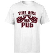 This Girl Loves Her Pug T-Shirt - White