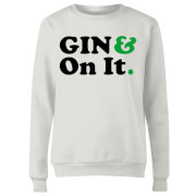 Gin & On It Women's Sweatshirt - White