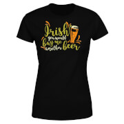 Irish You Would Buy Me Another Beer Women's T-Shirt - Black