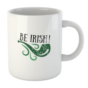Be Irish Mug