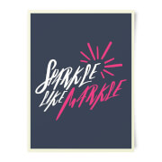 Sparkle Like Markle Art Print