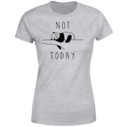 Not Today Women's T-Shirt - Grey