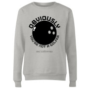 The Big Lebowski Obviously You're Not A Golfer Women's Sweatshirt - Grey