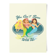 You Can't Swim With Mermaids Art Print