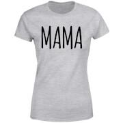 Mama Women's T-Shirt - Grey