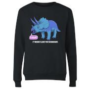 Rawr It Means I Love You In Dinosaur Women's Sweatshirt - Black